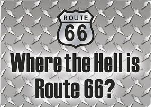 Where the Hell Is Route 66 fridge magnet   (sf)